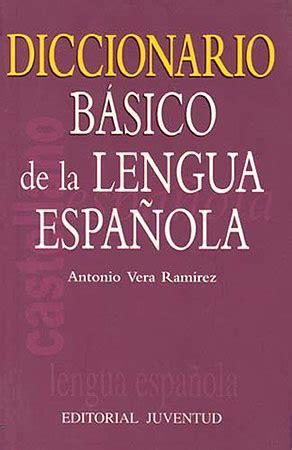 diccionario de la lengua 842460685x diccionario b 193 sico de la lengua espa 209 ola
