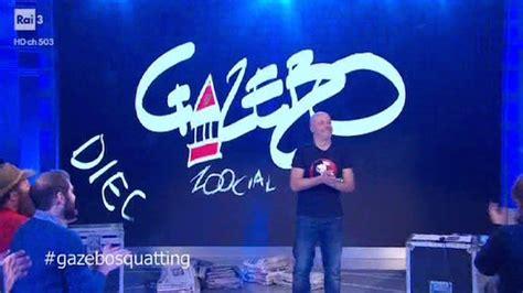 puntate gazebo gazebo la puntata di oggi non va in onda