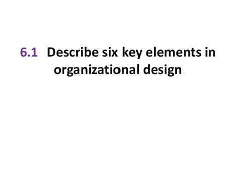 organizational design key elements organizational structure and design in principle of