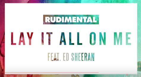 download mp3 ed sheeran lay it all rudimental feat ed sheeran lay it all on me lyrics