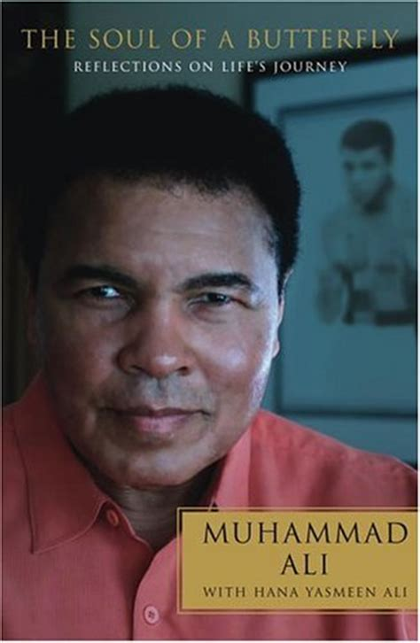 biography muhammad ali book the soul of a butterfly by muhammad ali and hana yasmeen