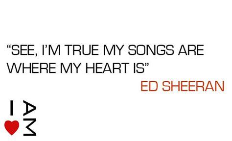 ed sheeran quotes i love you ed sheeran quotes quotesgram