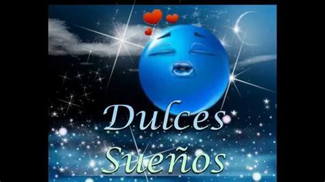 imagenes felices sueños noche estrellada para dulces sue 241 os youtube