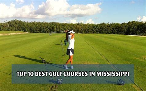 the top 10 golf courses top 10 best golf courses in mississippi golf blog