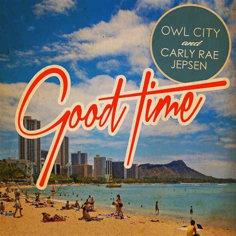 Good Time Single Owl City Carly Rae Jepsen Mp3 Buy