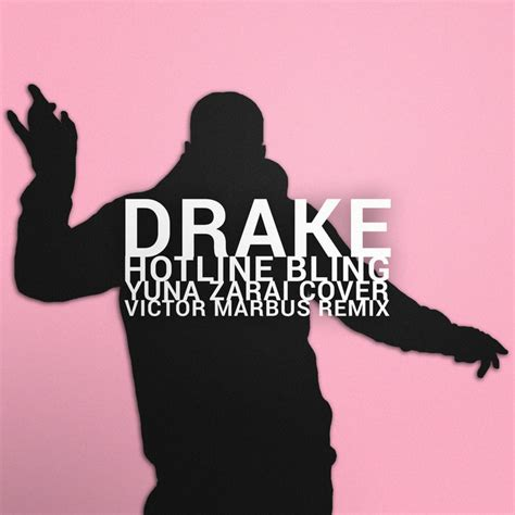 hotline bling drake cover hotline bling yuna zarai victor marbus remix by