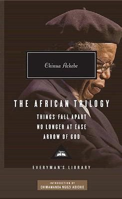 the african trilogy things 1841593273 the african trilogy chinua achebe 9780307592705