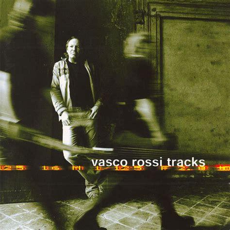 vasco tracks di vasco musica universal
