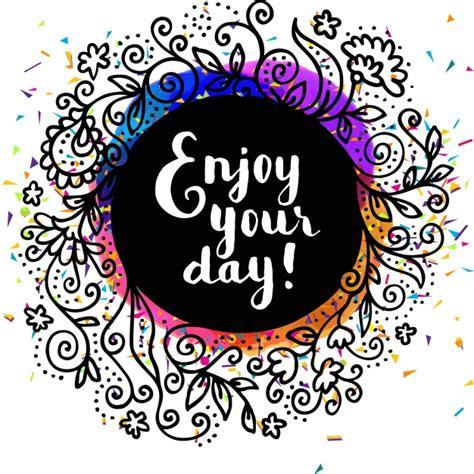 Image Enjoy enjoy your day background vector free