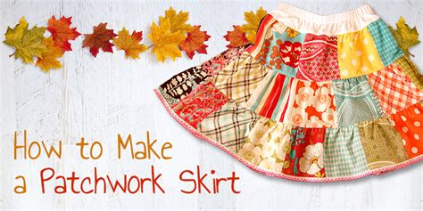 How To Sew Patchwork - how to make a patchwork skirt sewing for beginners