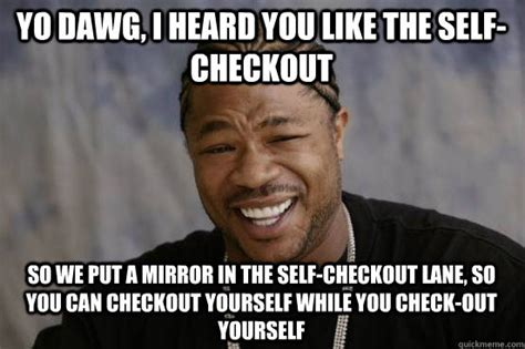 Self Checkout Meme - xzibit self checkout meme random lifestyle