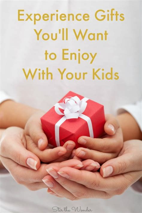 experience gifts you ll want to enjoy with your kids