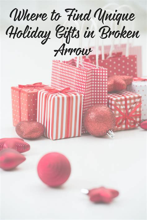 best places to buy christmas gifts where to find unique gifts in broken arrow
