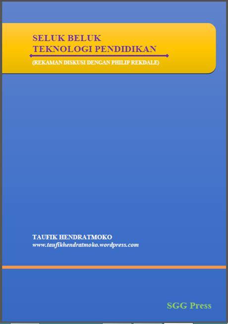 Teknologi Pendidikan Nasution Buku Pendidikan ebook seluk beluk teknologi pendidikan taufik hendratmoko s