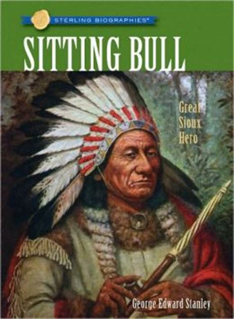 my the sioux books sitting bull great sioux sterling biographies
