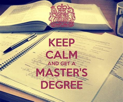 studying for a degree keep calm and get a master s degree poster hm keep calm o matic