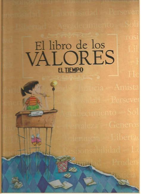 el libro de los el libro de los valores el tiempo colecciones el tiempo