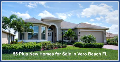 55 plus new homes for sale in vero fl vero