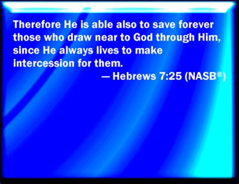 He Is Able To Save To The Uttermost by Bible Verse Powerpoint Slides For Hebrews 7 25