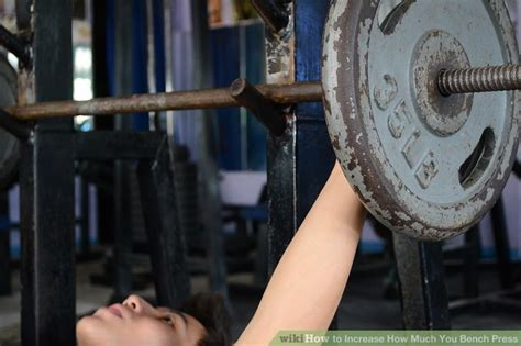 how much you bench how to increase how much you bench press 9 steps with