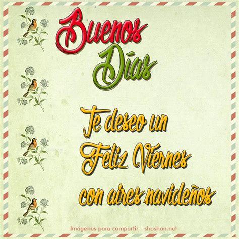 imagenes de navidad buenos dias im 225 gen de buenos d 237 as te deseo un feliz viernes con aires