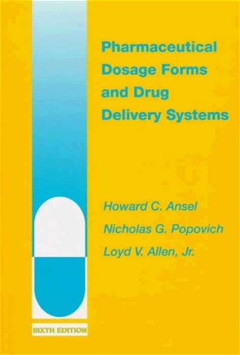 ansel s pharmaceutical dosage forms and delivery systems books pharmaceutical dosage forms and delivery systems by
