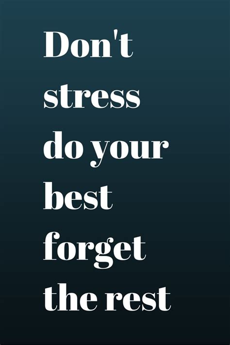 Don T Be Stressed Words To Live By Pinterest - 1000 images about quotes on pinterest robert frost