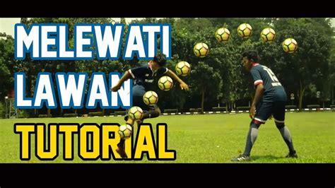 football basic skill tutorial cara trick melewati lawan dalam sepakbola futsal untuk