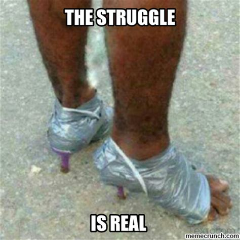 The Struggle Is Real Meme - duct tape heels the struggle is real know your meme