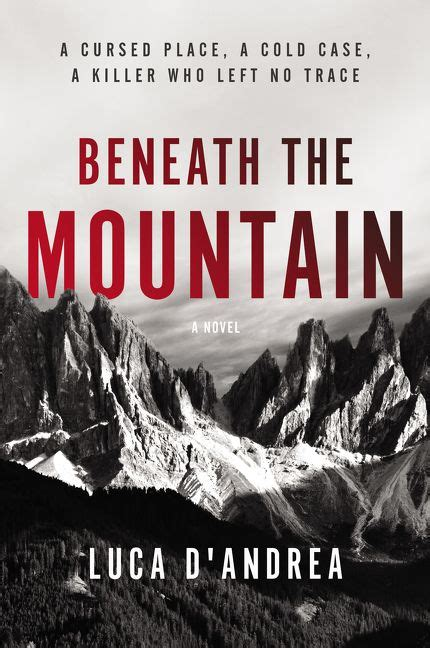 beneath the mountain a novel books beneath the mountain luca d andrea e book