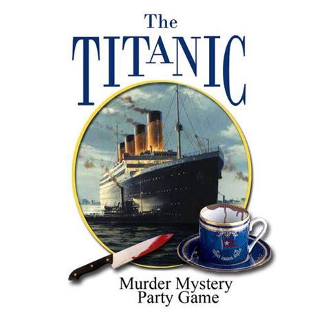 free murder mystery dinner downloads titanic murder mystery