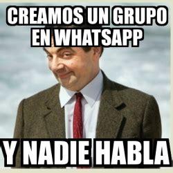 imagenes chidas para un grupo meme mr bean creamos un grupo en whatsapp y nadie habla