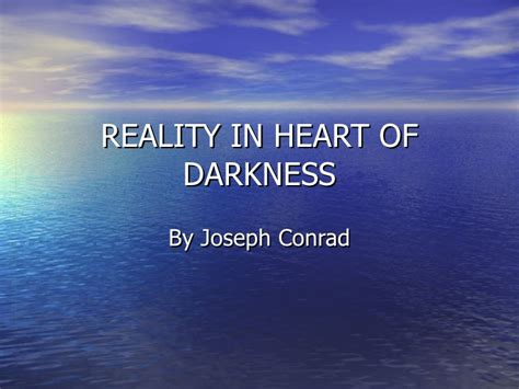 theme of heart of darkness slideshare reality in heart of darkness 2