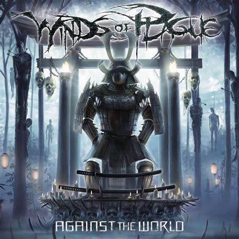 Against The World j j d s reviews and interviews winds of plague