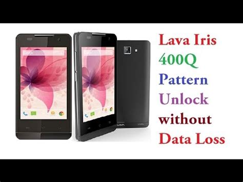 pattern unlock without losing data lava iris 400q pattern unlock without data loss youtube