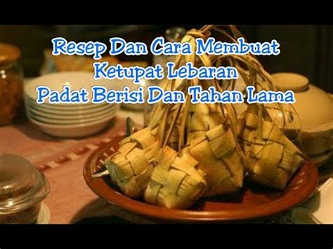 cara membuat donat kentang tahan lama resep dan cara membuat ketupat lebaran padat berisi dan