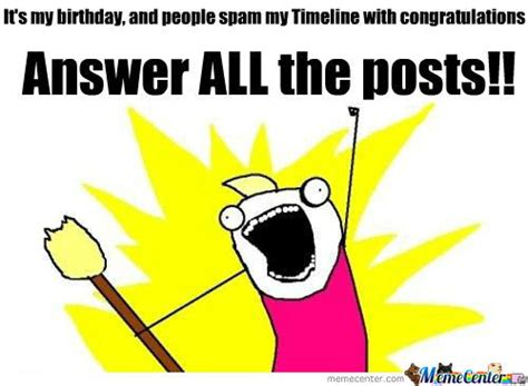 Birthday Memes For Facebook - facebook on my birthday by realkati meme center
