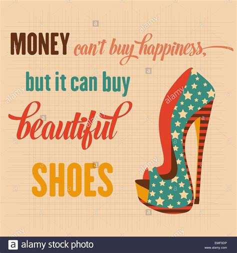 can t buy shoes on new year money can t buy happiness but it can buy beautiful shoes