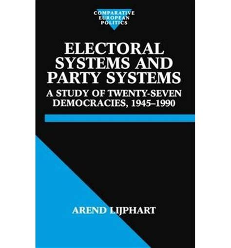 Electoral Systems Essay Modern Studies by Electoral Systems And Systems A Study Of Twenty Seven Democracies 1945 1990 Arend
