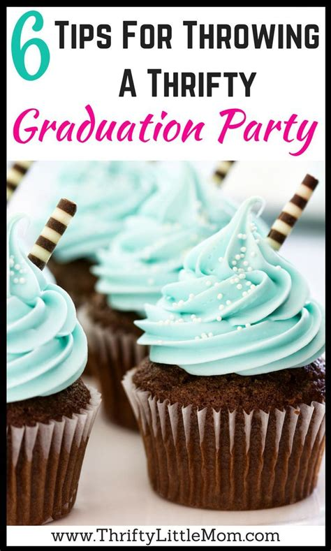 8 Tips For Throwing The by 6 Tips For Throwing A Thrifty Graduation High