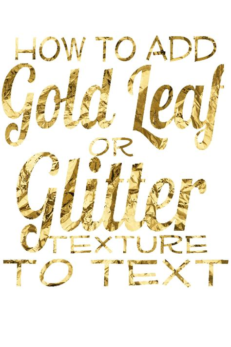 How To Find To Text How To Add A Gold Leaf Or Glitter Texture To Text