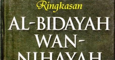 Ringkasan Al Bidayah Wan Nihayah kitab al bidayah wan nihayah abdullahaljawi