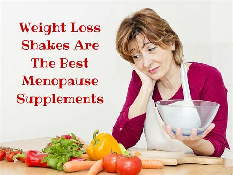best weight loss shakes weight loss shakes are the best menopause supplements