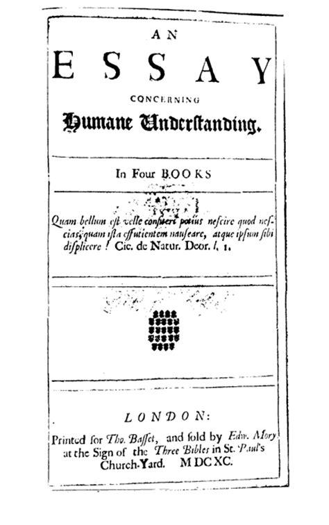 An Essay Concerning Human Understanding Summary by An Essay Concerning Human Understanding Locke Summary