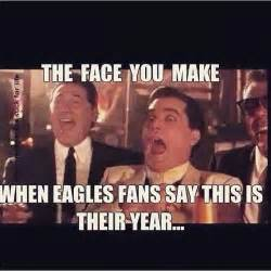 Funny Philadelphia Eagles Memes - the face you make when eagles fans say this is their year