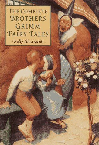 the original folk and tales of grimm brothers the complete edition books the why not 100 47 grim titles of grimm s tales