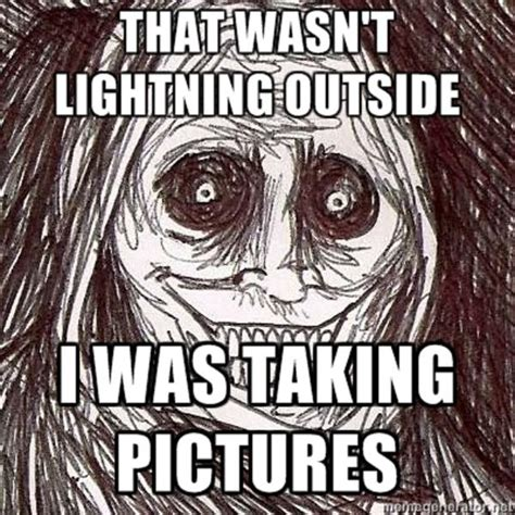 Unwanted House Guest Meme - image 142496 horrifying house guest shadowlurker
