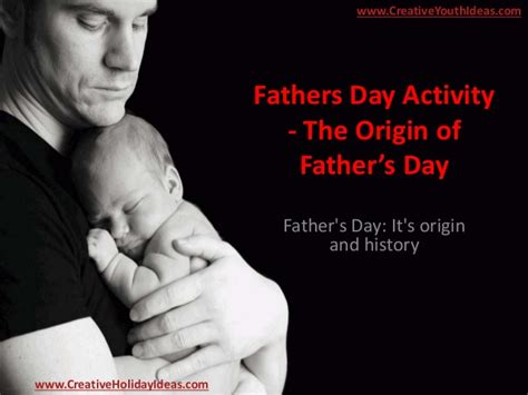 the origin of s day fathers day activity the origin of father s day
