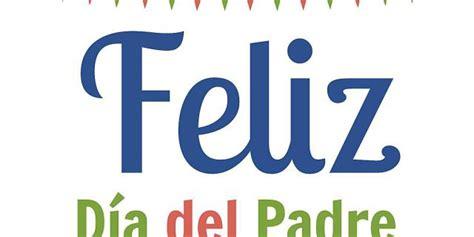 imagenes de feliz dia del instructor feliz dia del padre recepcion atlapa