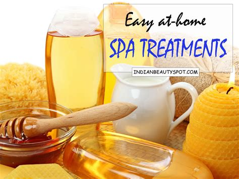 The Ultimate Spa Treatment For by At Home Best Spa Treatments The Indian Spot